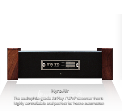 myro:air The audiophile grade AirPlay / UPnP streamer that is highly controllable and perfect for home automation